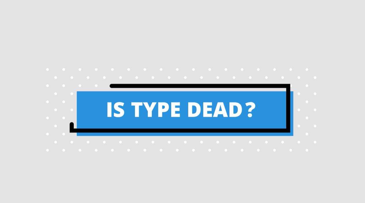 Is Type Dead Kinetic Typography